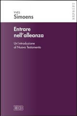 Entrare nell'alleanza. Un'introduzione al Nuovo Testamento by Yves Simoens
