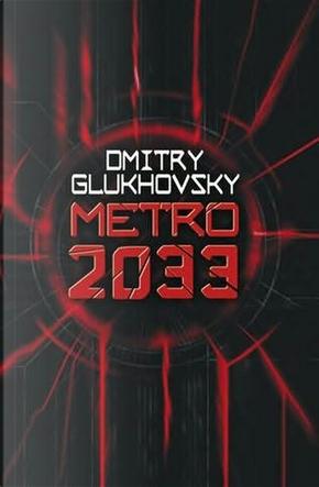 Metro 2033 by Dmitrij Gluchovskij