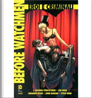 Before Watchmen: Eroi e Criminali by J. Michael Straczynski, John Higgins, Len Wein