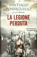 La legione perduta by Santiago Posteguillo