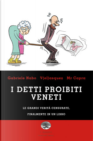 I detti proibiti veneti by Gabriele Nabo, Mr. Capra, V(el)asquez