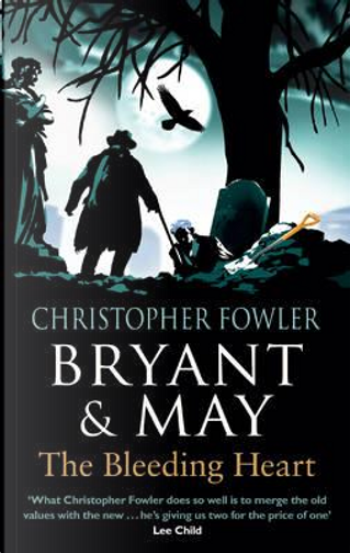 Bryant & May - The Bleeding Heart by Christopher Fowler