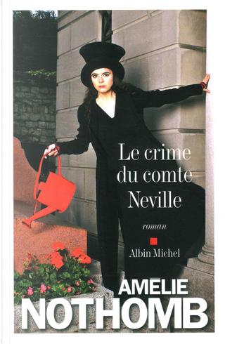 Le crime du comte Neville by Amelie Nothomb