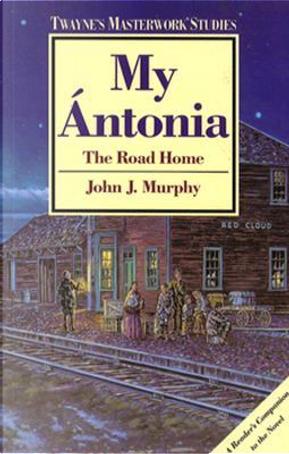 My Antonia by John j. Murphy