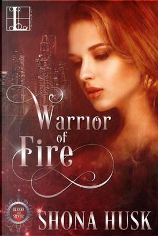 Warrior of Fire by Shona Husk