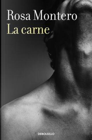 La carne by Rosa Montero