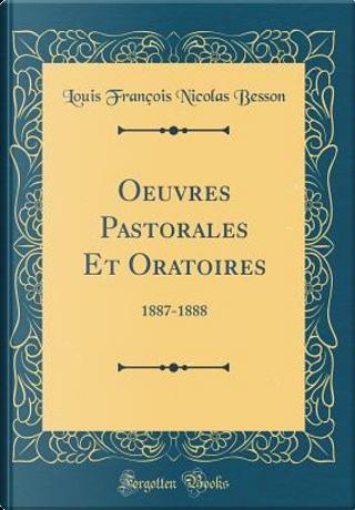Oeuvres Pastorales Et Oratoires by Louis François Nicolas Besson
