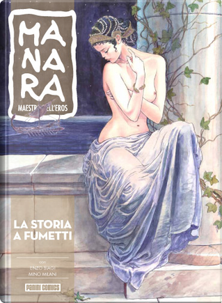 La storia a fumetti by Enzo Biagi, Milo Manara, Mino MIlani