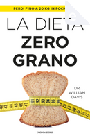 La dieta zero grano by William Davis