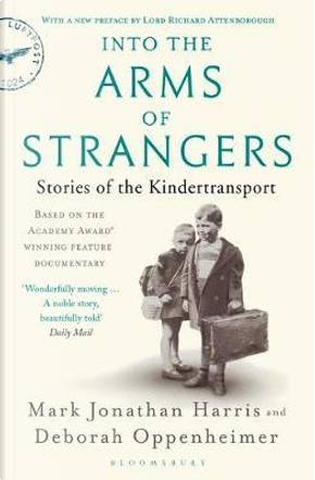 Into the Arms of Strangers by Deborah Oppenheimer