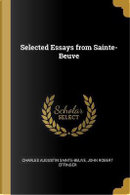 Selected Essays from Sainte-Beuve by Charles Augustin Sainte-Beuve