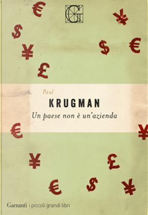 Un paese non è un'azienda by Paul R. Krugman