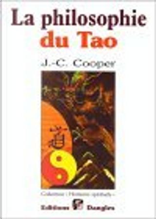 La Philosophie du Tao by J. C. Cooper
