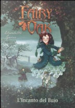 L'incanto del buio. Fairy Oak by Elisabetta Gnone
