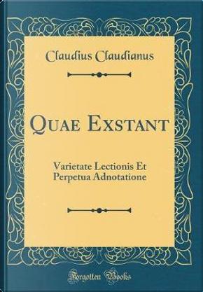 Quae Exstant by Claudius Claudianus