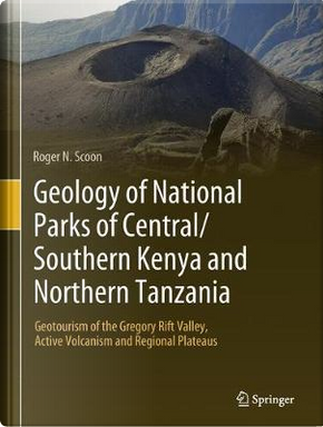 Geology of National Parks of Central/Southern Kenya and Northern Tanzania by Roger N. Scoon