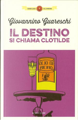 Il destino si chiama Clotilde by Giovanni Guareschi