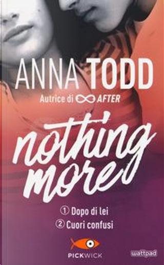 Dopo di lei-Cuori confusi. Nothing more by Anna Todd