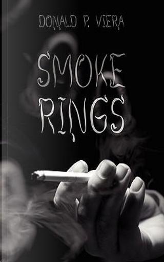 Smoke Rings by Donald P. Viera