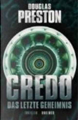 Credo : das letzte Geheimnis by Douglas Preston