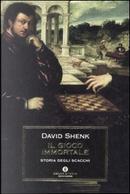 Il gioco immortale by David Shenk