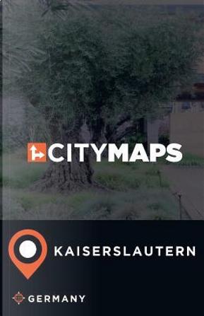 City Maps Kaiserslautern Germany by James Mcfee