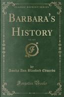 Barbara's History, Vol. 3 of 3 (Classic Reprint) by Amelia Ann Blanford Edwards