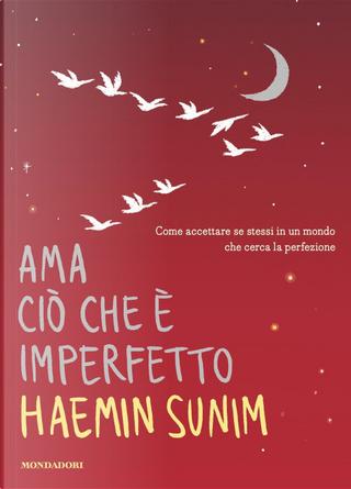 Ama ciò che è imperfetto by Haemin Sunim