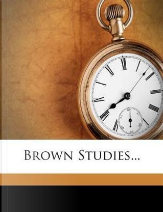Brown Studies... by George Hughes Hepworth