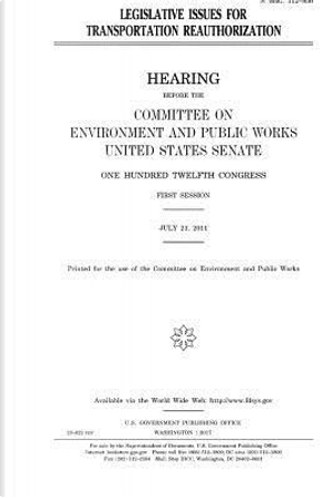 Legislative Issues for Transportation Reauthorization by United States Congress