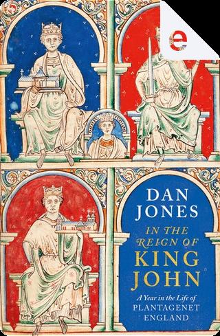 In the Reign of King John by Dan Jones