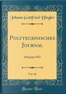 Polytechnisches Journal, Vol. 46 by Johann Gottfried Dingler