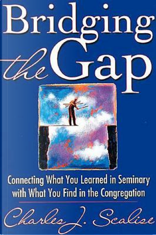 Bridging the Gap by Charles J. Scalise
