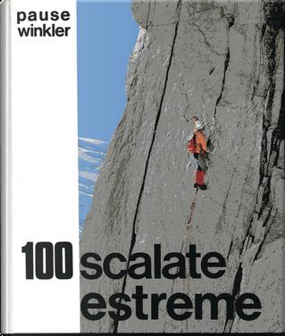 100 Scalate estreme V e VI grado by Jurgen Winkler, Walter Pause