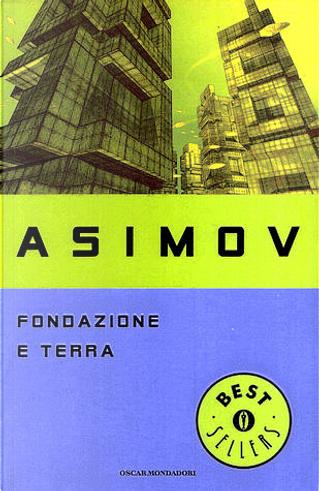 Fondazione e Terra by Isaac Asimov