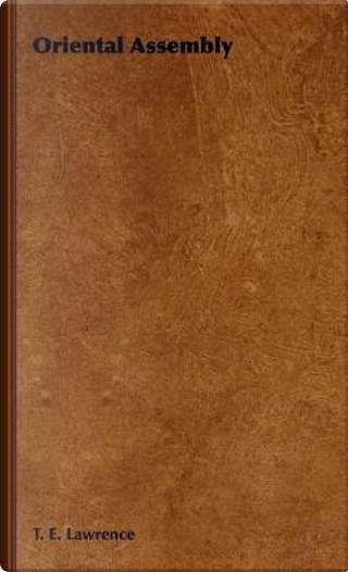 Oriental Assembly by T. E. Lawrence