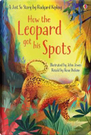 How the Leopard Got His Spots (First Reading Level 1) by Rosie Dickins