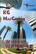 Without Warning by K. G. MacGregor