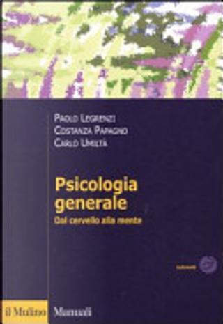 Psicologia generale. Dal cervello alla mente by Paolo Legrenzi