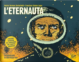 L'Eternauta by Francisco Solano Lopez, Héctor Germán Oesterheld