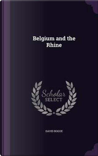 Belgium and the Rhine by David Bogue