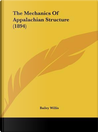 The Mechanics of Appalachian Structure (1894) by Bailey Willis