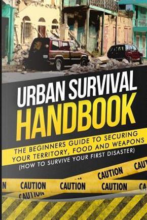 Urban Survival Handbook by Urban Survival Handbook