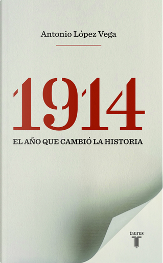 1914, el año que cambió la historia by Antonio López Vega