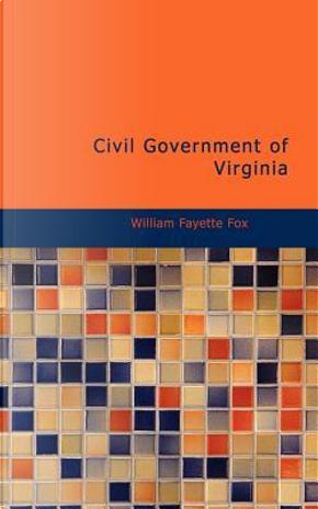 Civil Government of Virginia by William F. Fox