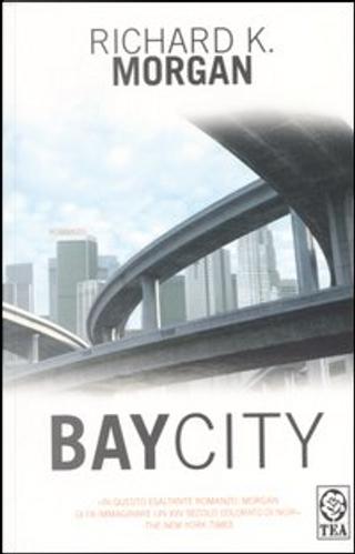 Bay City by Richard K Morgan