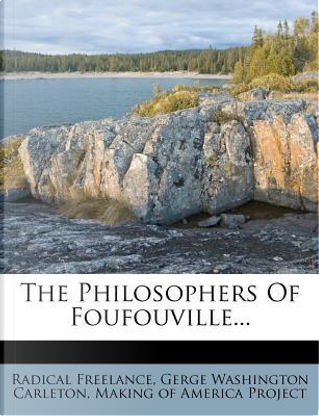 The Philosophers of Foufouville. by Radical Freelance
