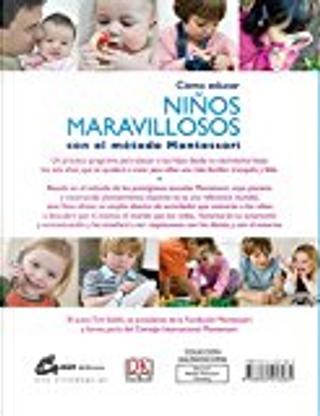 Como educar niños maravillosos con el método Montessori by Tim Seldin