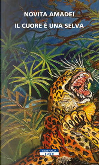Il cuore è una selva by Novita Amadei