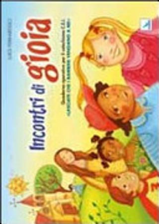 Incontri di gioia. Albo. Sussidio operativo per il catechismo «Lasciate che i bambini vengano a me» by Luigi Ferraresso